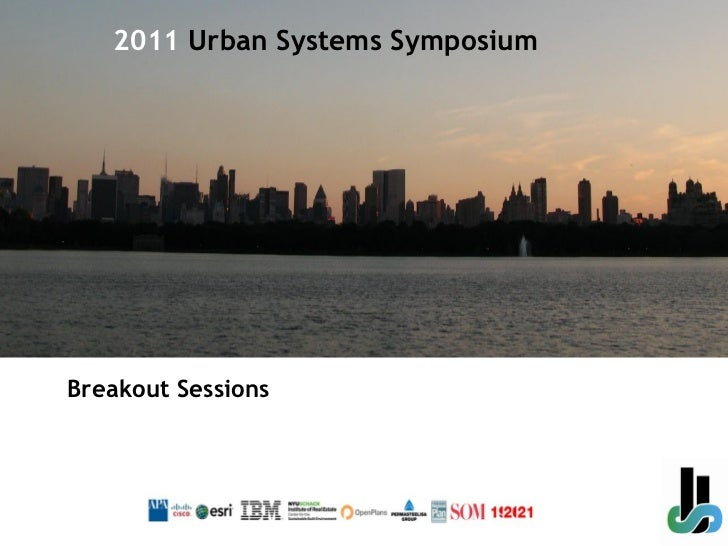 Breakout Sessions 2011  Urban Systems Symposium