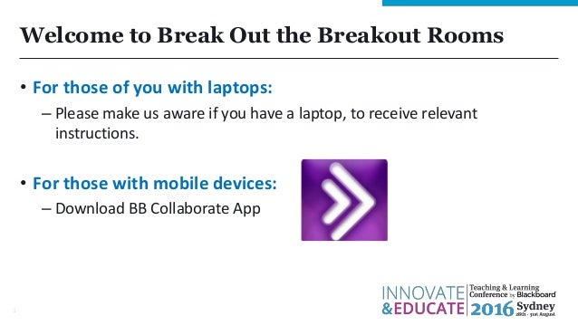 Welcome to Break Out the Breakout Rooms • For those of you with laptops: – Please make us aware if you have a laptop, to r...