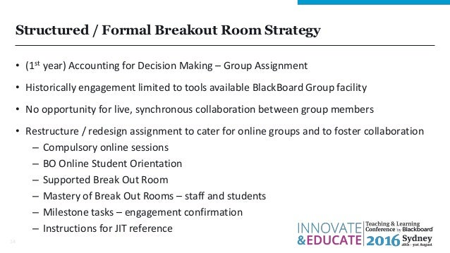Structured / Formal Breakout Room Strategy • (1st year) Accounting for Decision Making – Group Assignment • Historically e...