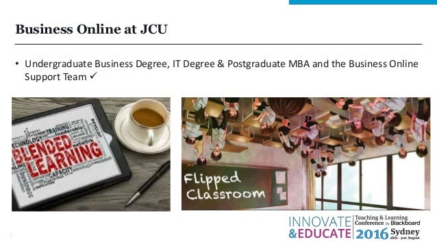 Business Online at JCU • Undergraduate Business Degree, IT Degree & Postgraduate MBA and the Business Online Support Team ...
