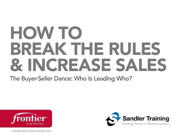 HOW TOBREAK THE RULES& INCREASE SALESThe Buyer-Seller Dance: Who Is Leading Who?A MORE DEDICATED CONNECTION
