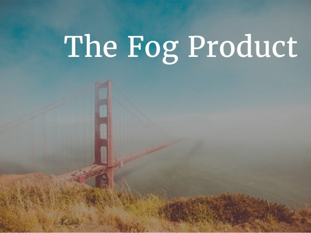The Fog Product