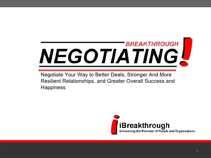 Negotiate Your Way to Better Deals, Stronger And More Resilient Relationships, and Greater Overall Success and Happiness