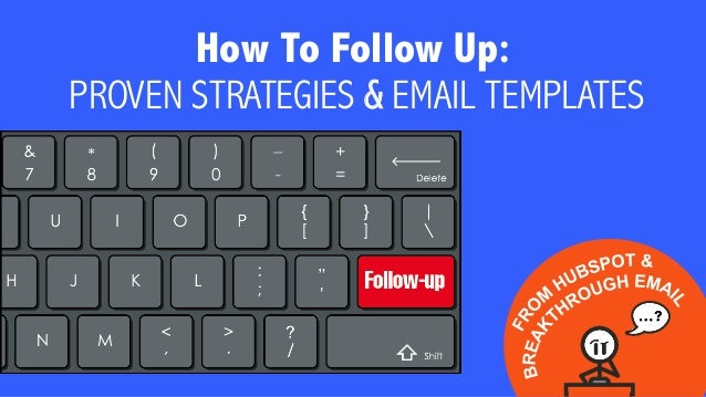 How To Follow Up: PROVEN STRATEGIES & EMAIL TEMPLATES