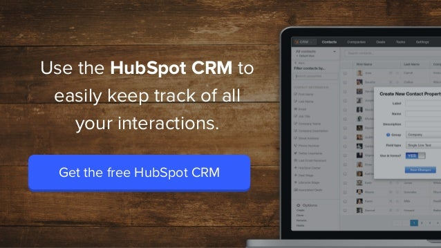 F R O M H U B S P OT & B R E A K T H R O U G H E M A I L Use the HubSpot CRM to easily keep track of all your interactions...