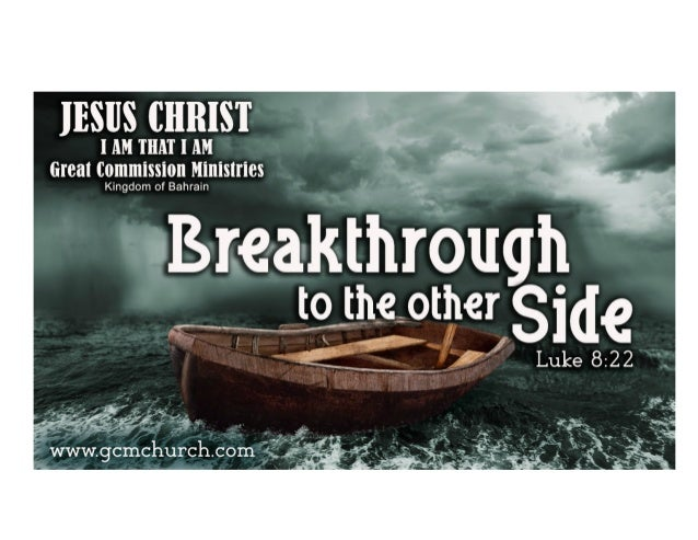 Breakthrough to the other side