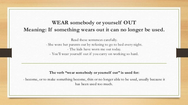 Break up 10 wear somebody or yourself out meaning solutioingenieria Images