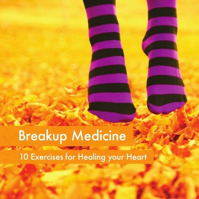 Breakup Medicine10 Exercises for Healing your Heart