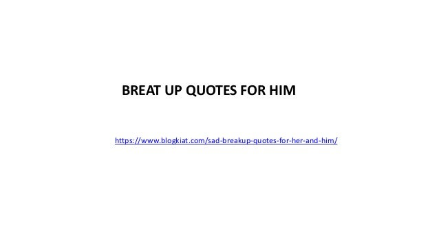 Break up quotes for him | Blogkiat