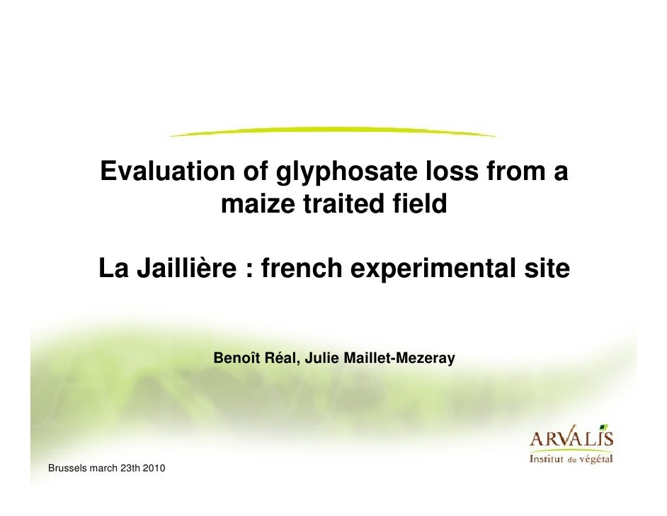Evaluation of glyphosate loss from a                    maize traited field            La Jaillière : french experimental ...
