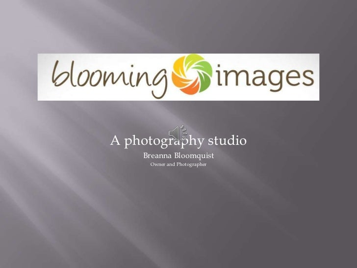 A photography studio    Breanna Bloomquist     Owner and Photographer