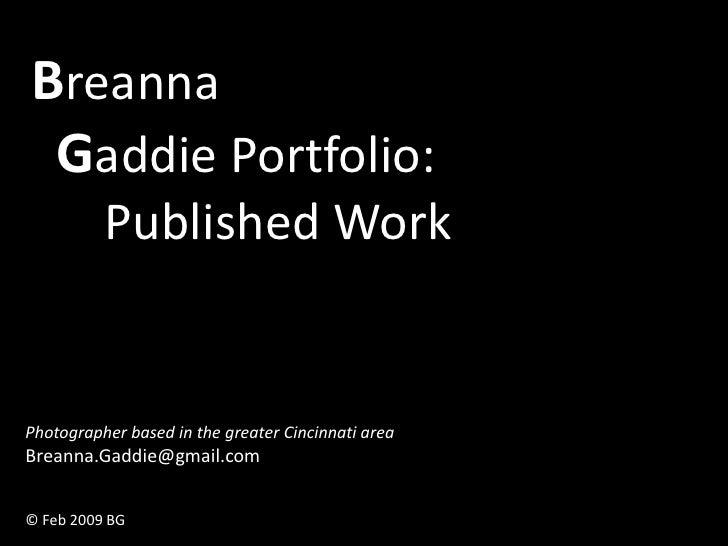 Breanna  Gaddie Portfolio:           Published Work   Photographer based in the greater Cincinnati area Breanna.Gaddie@gma...