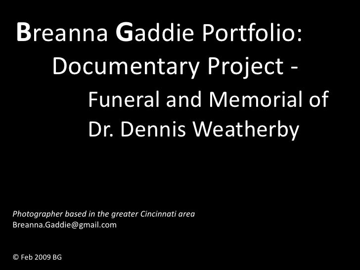 Breanna Gaddie Portfolio:           Documentary Project -                     Funeral and Memorial of                     ...