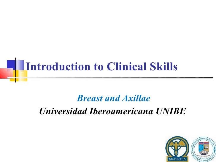 Introduction to Clinical Skills  Breast and Axillae Universidad Iberoamericana UNIBE