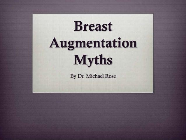 BreastAugmentation   Myths  By Dr. Michael Rose