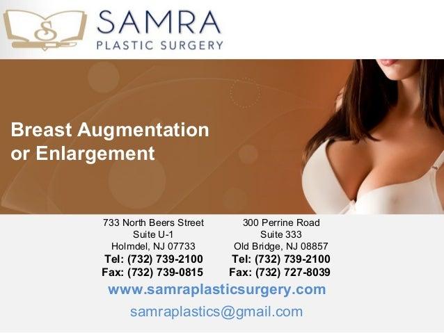 Breast Augmentationor Enlargement        733 North Beers Street    300 Perrine Road              Suite U-1                ...