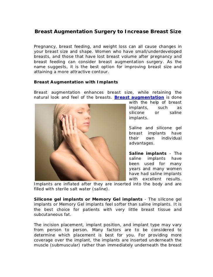 Breast Augmentation Surgery to Increase Breast SizePregnancy, breast feeding, and weight loss can all cause changes inyour...