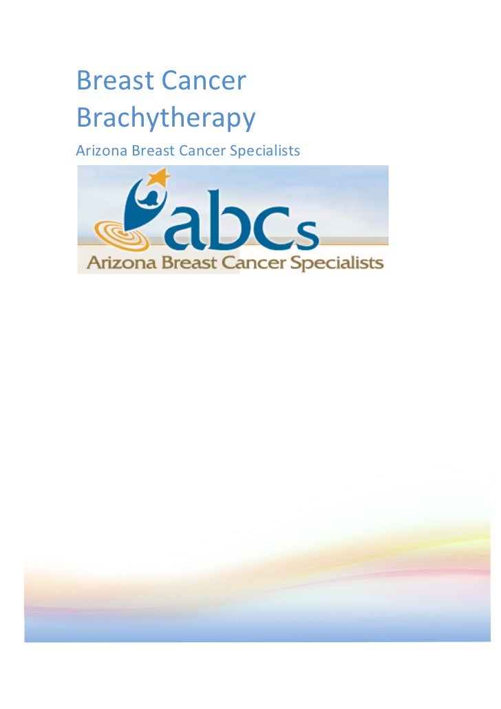 Breast	  Cancer	  Brachytherapy	  Arizona	  Breast	  Cancer	  Specialists	                                                ...