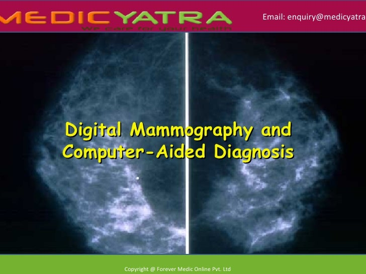 Email: enquiry@medicyatra.Digital Mammography andComputer-Aided Diagnosis                                                 ...