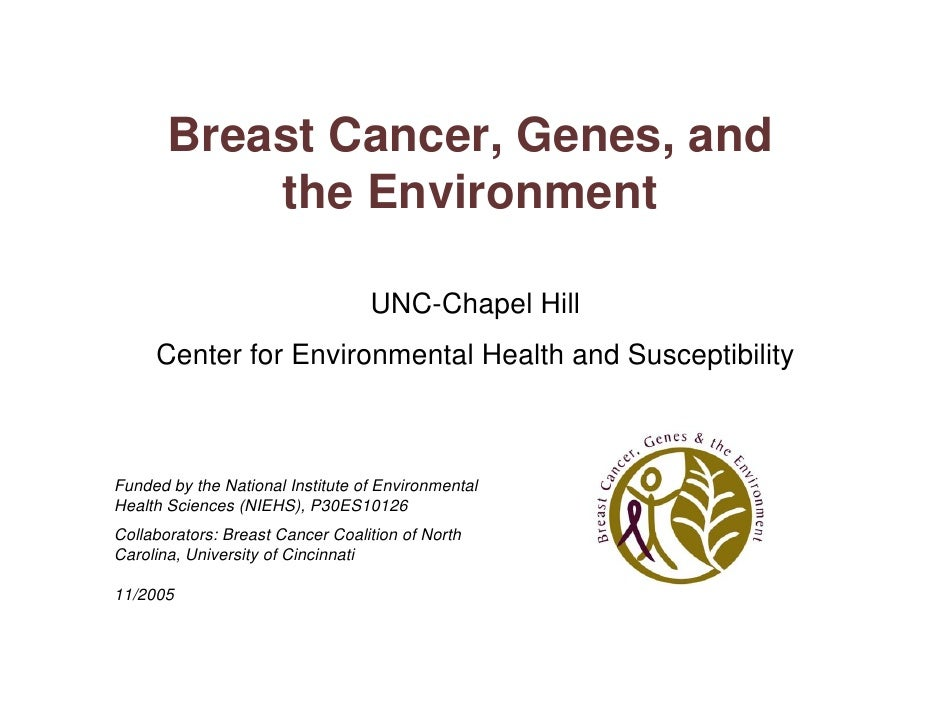 Breast Cancer, Genes, and            the Environment                                    UNC-Chapel Hill      Center for En...