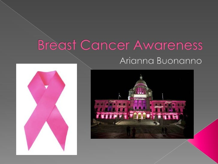 Breast Cancer Awareness<br />Arianna Buonanno<br />