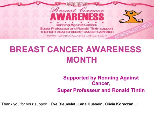 BREAST CANCER AWARENESS MONTH Supported by Ronning Against Cancer, Super Professeur and Ronald Tintin Thank you for your s...