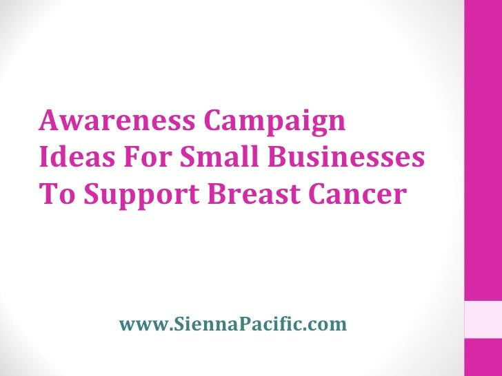 Awareness Campaign Ideas For Small Businesses To Support Breast Cancer www.SiennaPacific.com