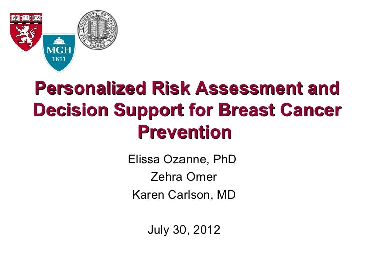 Personalized Risk Assessment andDecision Support for Breast Cancer           Prevention          Elissa Ozanne, PhD       ...