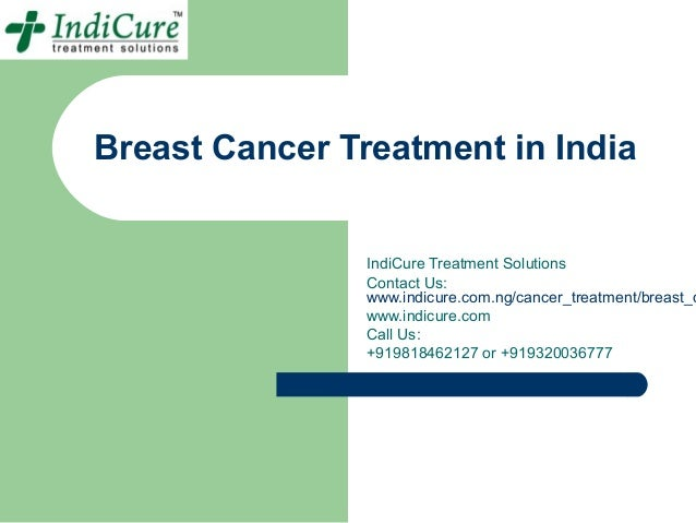 Breast Cancer Treatment in India                IndiCure Treatment Solutions                Contact Us:                www...