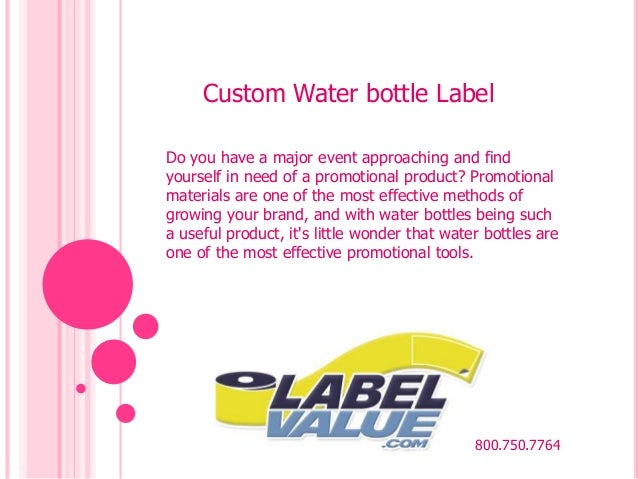 Custom Water bottle Label  Do you have a major event approaching and find  yourself in need of a promotional product? Prom...