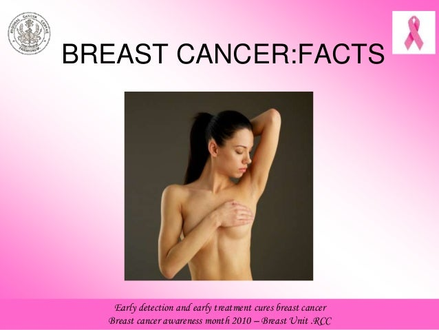 Early detection and early treatment cures breast cancer Breast cancer awareness month 2010 – Breast Unit .RCC BREAST CANCE...
