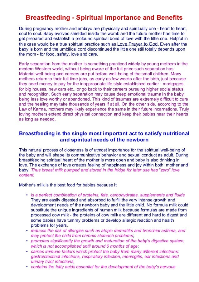 the importance and benefits of breastfeeding This paper examines and proposes the manifold benefits of breastfeeding both for the infant and its mother and other studies to present a realistic picture of the importance and condition of the breastfeeding in america (calandro & marcus in cadwell et al article, 2003.