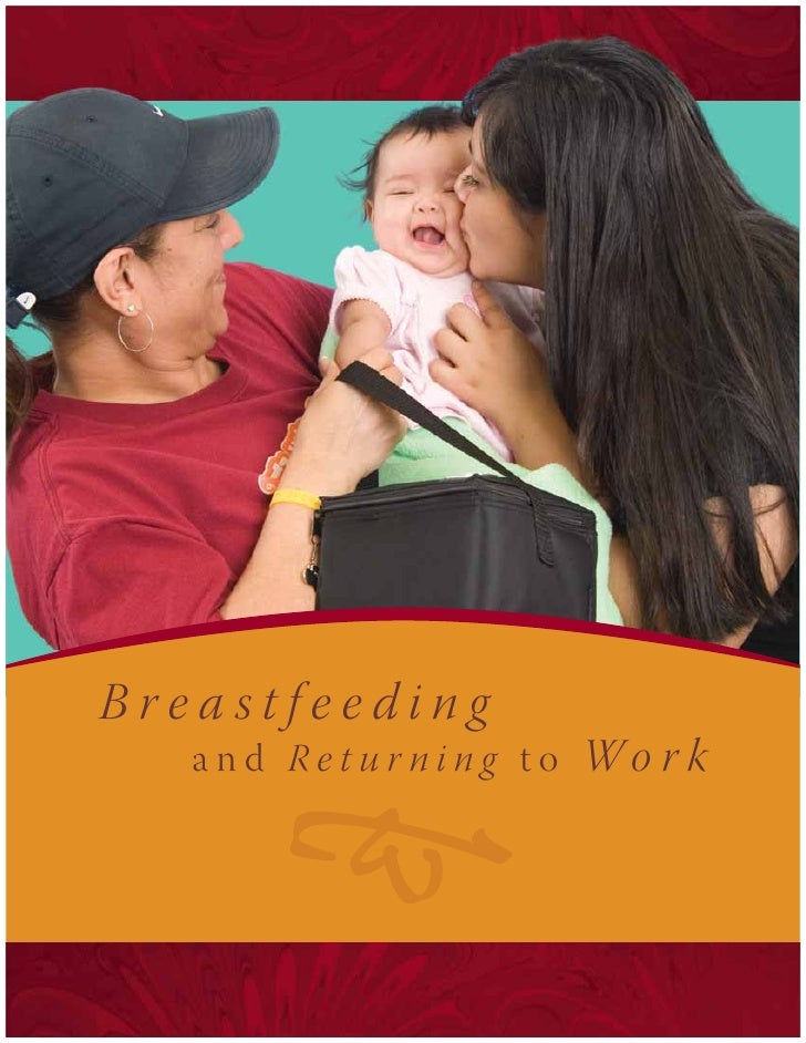Breastfeeding    and Retur ning to Wo r k