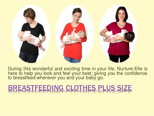BREASTFEEDING CLOTHES PLUS SIZE During this wonderful and exciting time in your life, Nurture-Elle is here to help you loo...