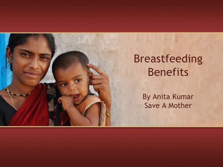 Breastfeeding BenefitsBy Anita KumarSave A Mother<br />