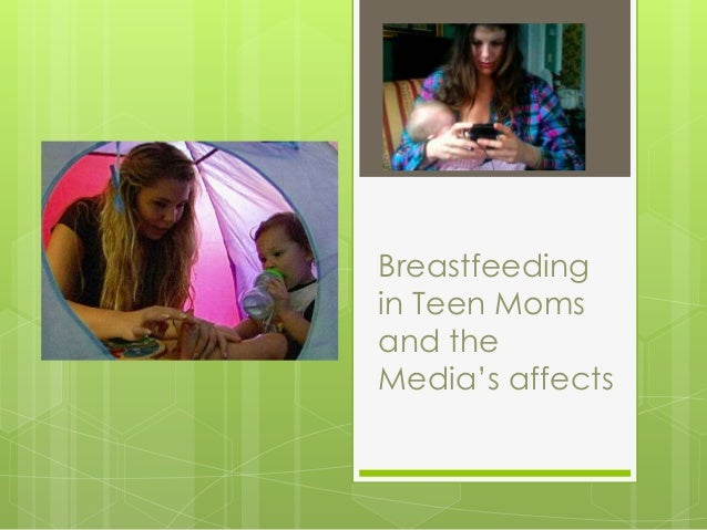 Breastfeeding in Teen Moms and the Media's affects