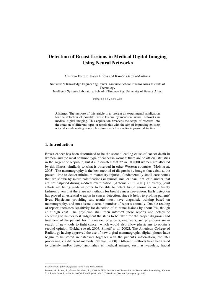 Detection of Breast Lesions in Medical Digital Imaging                  Using Neural Networks                  Gustavo Fer...