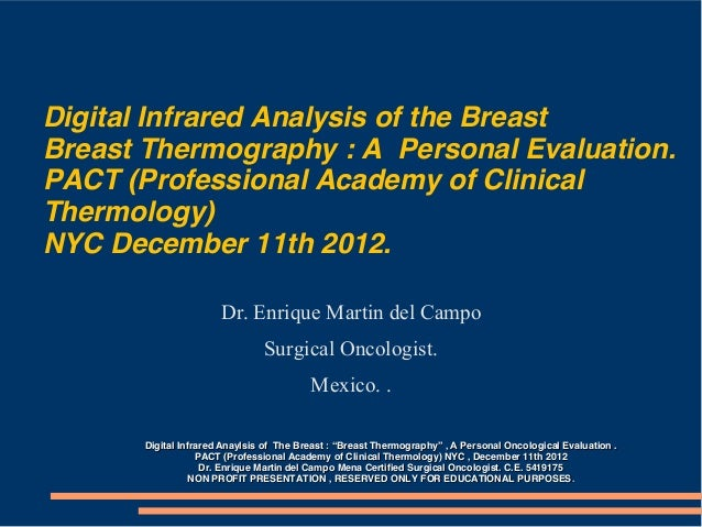 Digital Infrared Analysis of the BreastBreast Thermography : A Personal Evaluation.PACT (Professional Academy of ClinicalT...