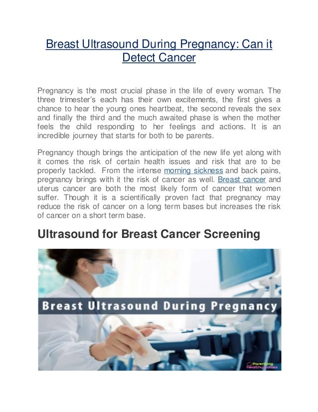Breast Ultrasound During Pregnancy: Can it Detect Cancer Pregnancy is the most crucial phase in the life of every woman. T...