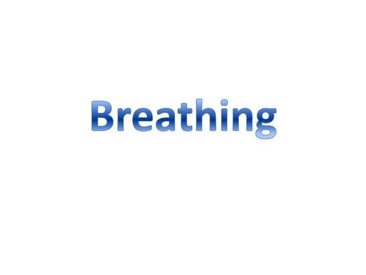 Breathing<br />