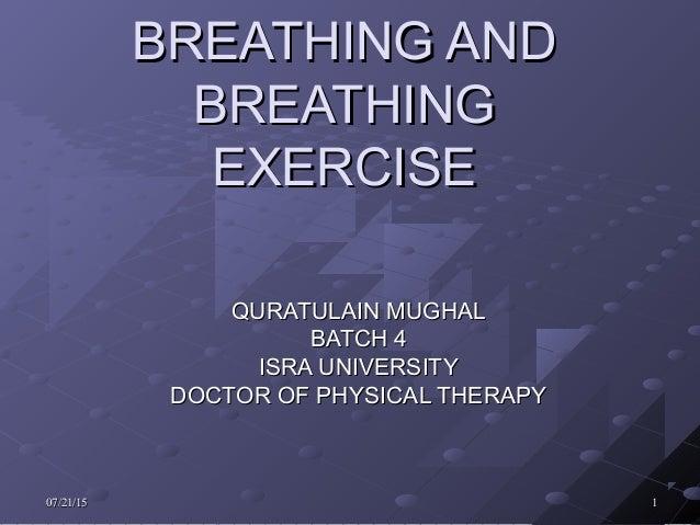 07/21/1507/21/15 11 BREATHING ANDBREATHING AND BREATHINGBREATHING EXERCISEEXERCISE QURATULAIN MUGHALQURATULAIN MUGHAL BATC...