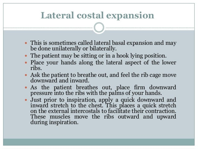Posterior basal expansion  This form of segmental breathing is important for the post surgical patients who is in bed in ...