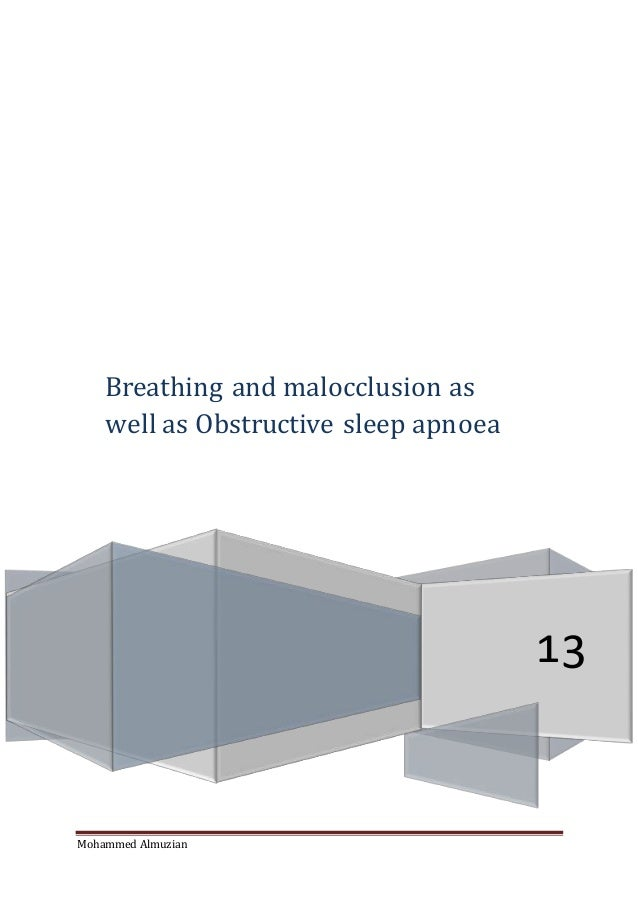 Mohammed Almuzian dr_muzian@hotmail.com 13 Breathing and malocclusion as well as Obstructive sleep apnoea
