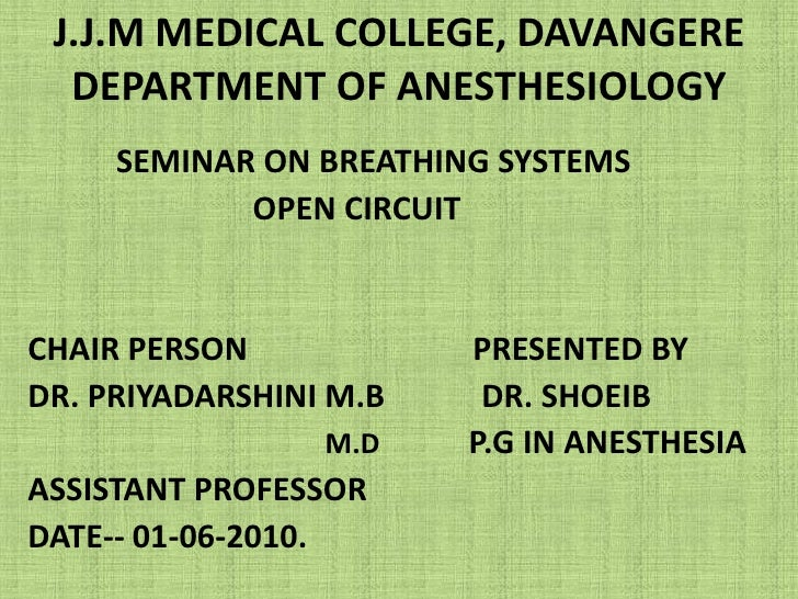 J.J.M MEDICAL COLLEGE, DAVANGEREDEPARTMENT OF ANESTHESIOLOGY<br />SEMINAR ON BREATHING SYSTEMS<br />                      ...