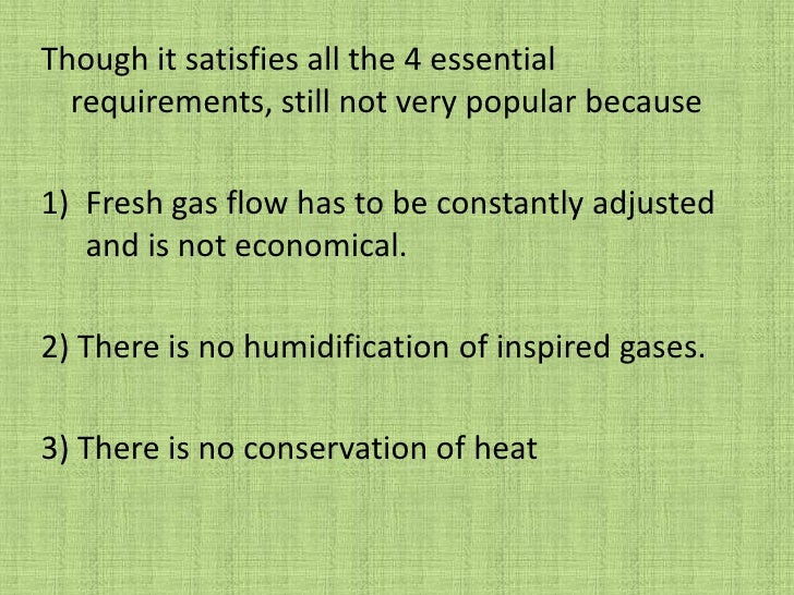Dripps classification<br />It is based on rebreathing, presence or absence of reservoir, CO2 absorption & directional valv...