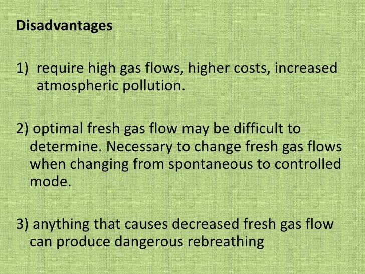 Hazards<br />1) lack of humidification<br />2) need for high fresh gas flows<br />3) occlusion of relief valve can increas...