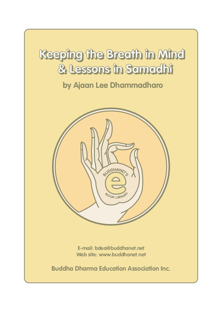 Keeping the Breath in Mind   & Lessons in Samadhi     by Ajaan Lee Dhammadharo                     e                      ...