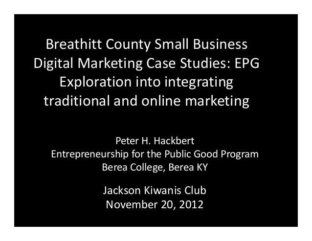 Breathitt County Small BusinessDigital Marketing Case Studies: EPG    Exploration into integrating traditional and online ...