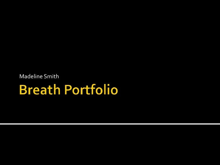 Breath Portfolio Madeline Smith