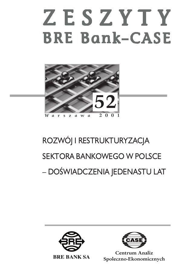 52  ROZWÓJ I RESTRUKTURYZACJA  SEKTORA BANKOWEGO W POLSCE  – DOOEWIADCZENIA JEDENASTU LAT